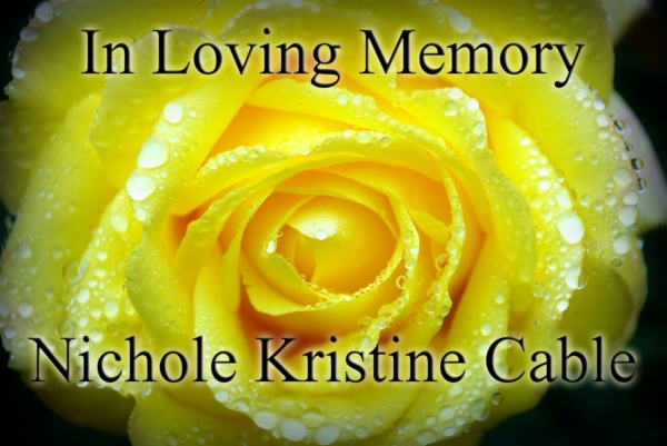 In Loving Memory of Nichole Kristine Cable